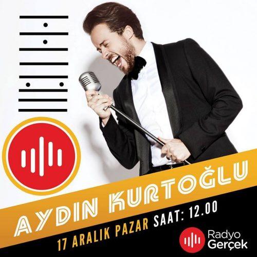 Konuk: Aydın Kurtoğlu